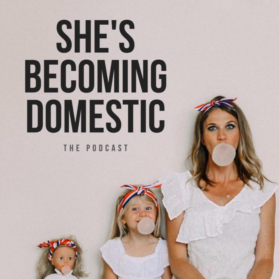 The She's Becoming Domestic Podcast!